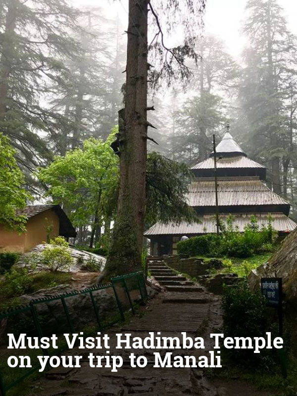 Must Visit Hadimba Temple on your trip to Manali